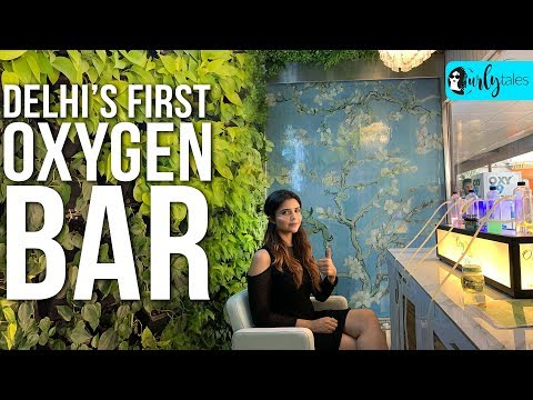 Breathe Fresh Air At Delhi's First Oxygen Bar: Oxy Pure | Curly Tales