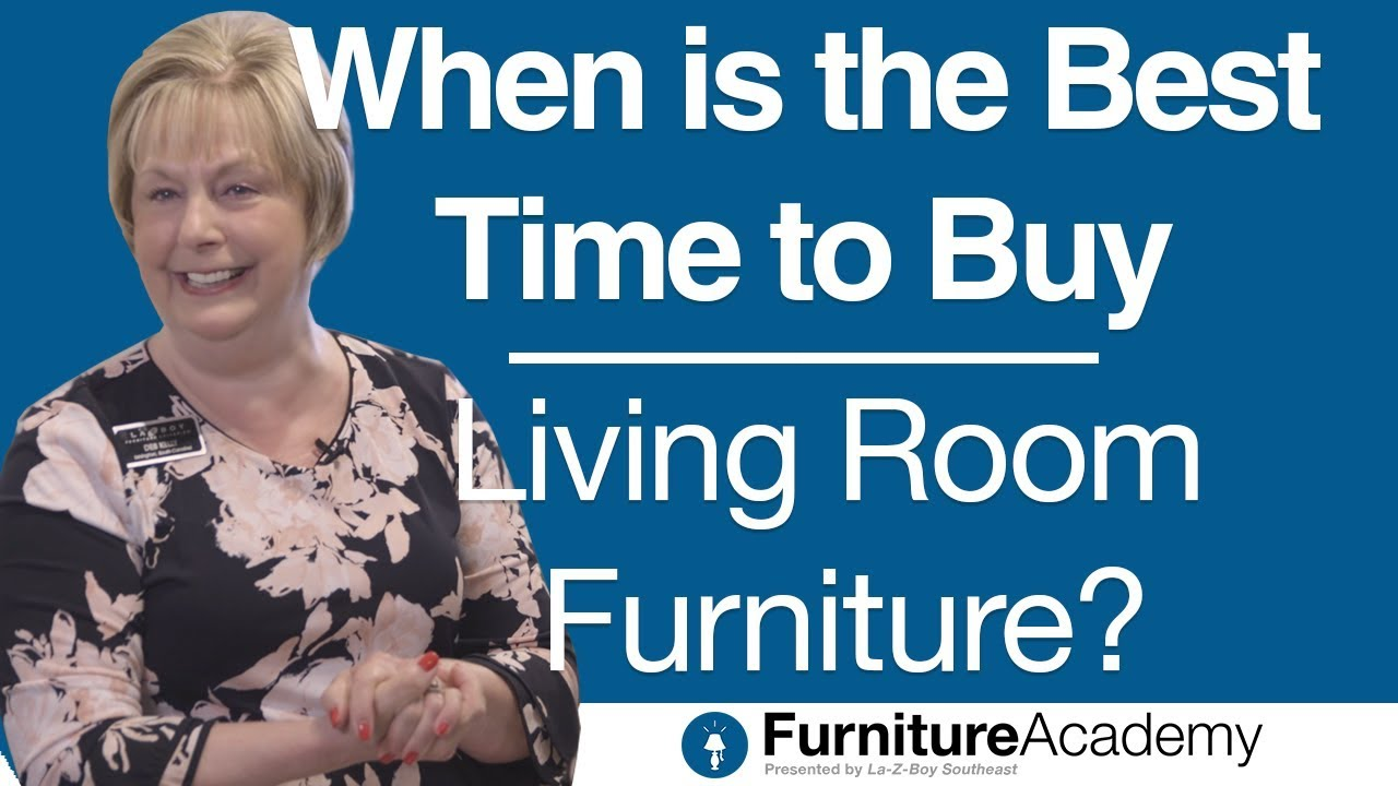 When Is The Best Time To Buy Living Room Furniture