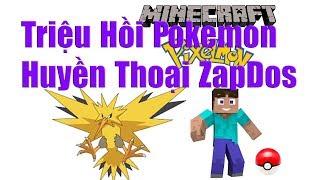 Pixelmon #12: Triệu Hồi Pokemon Huyền Thoại ZapDos