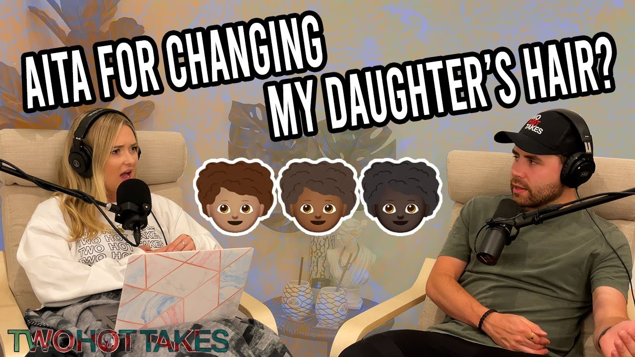 'AITA For Straightening My Daughter's Hair?!' -- Reddit Story