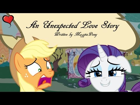 An Unexpected Love Story [MLP Fanfic Reading] (Romance/Comedy - Rarity/Applejack)