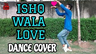 ISHQ WALA LOVE | DANCE COVER | PUNEET | LYRICAL HIP HOP | SOTY ALIA SIDDHARTH | HD VIDEO