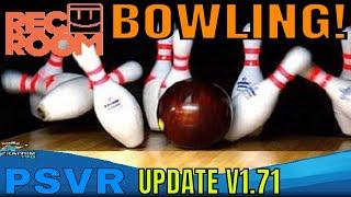 RECROOM   PSVR   Update V1.71 - BOWLING!!!!