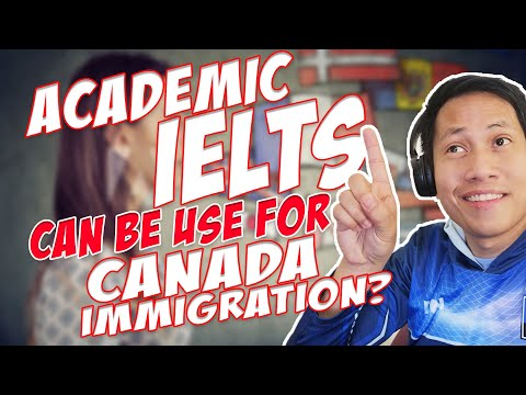 Academic IELTS, can be use for Canada Immigration?   #WhatIFMonday