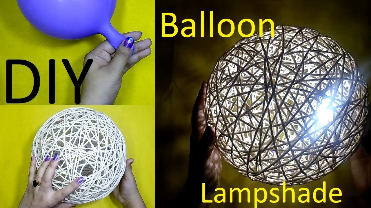 Make A Home Made Wrapped Balloon Lampshade Easy Home Made Lamp From Ballon