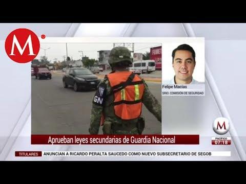 Aprueban leyes secundarias de Guardia Nacional: Felipe Macías
