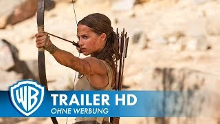 TOMB RAIDER - Trailer #2 Deutsch HD German (2018)
