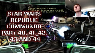 Star Wars Republic Commando Part 40, 41, 42, 43 and 44
