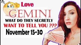 "GEMINI, ""WHAT DO THEY SECRETLY WANT TO TELL YOU"" NOVEMBER 15-30 SPY ON THEM LOVE READING"