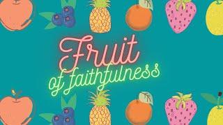 Fruit of Faithfulness - 2/21/2021 - Daniel 1:1-7