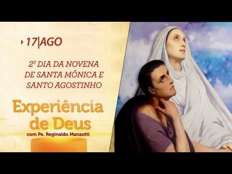 Experiência de Deus | 17-08-2018 | 2º Dia da Novena da de Santa Mônica e Santo Agostinho