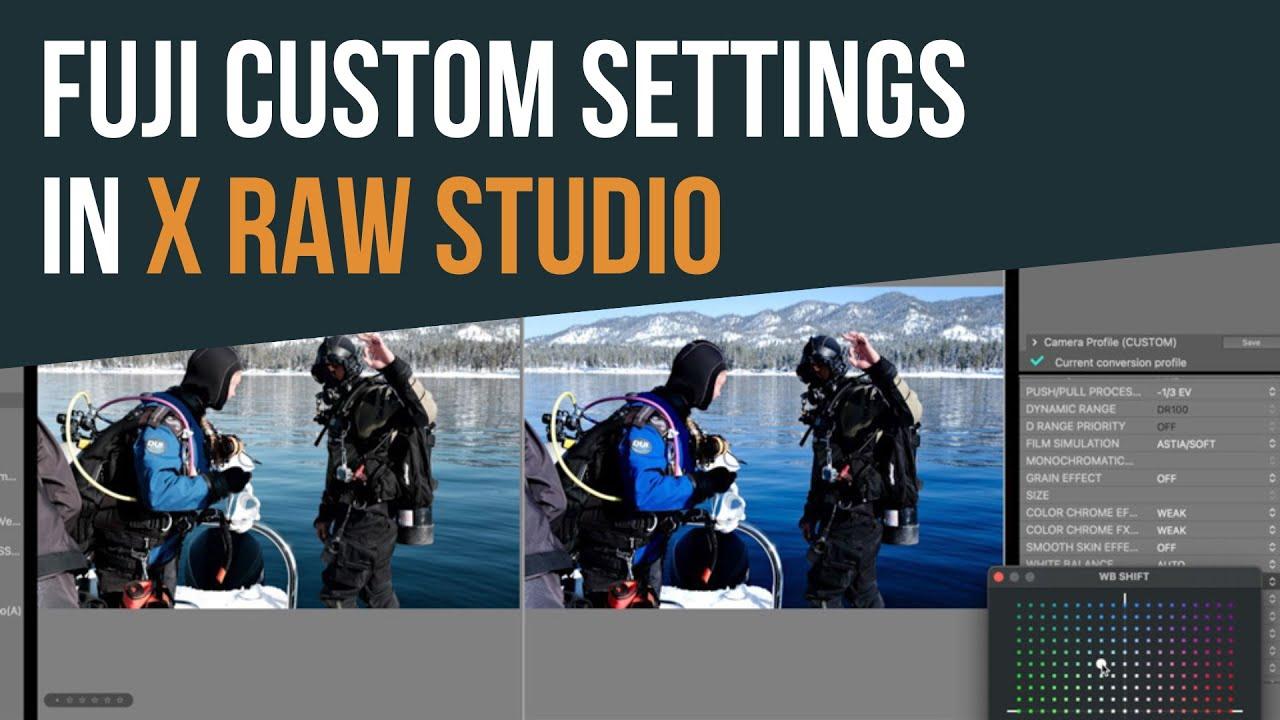 Creating Fujifilm Custom Settings with Fujifilm X RAW Studio - YouTube