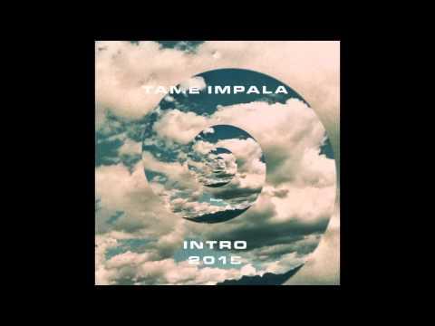 Tame Impala - Intro (2015)