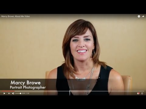 Marcy Browe: About Me Video