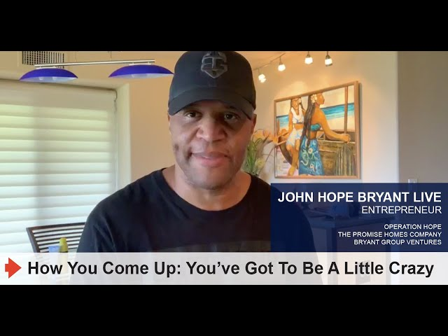 How You Come Up: You've Got To Be A Little Crazy