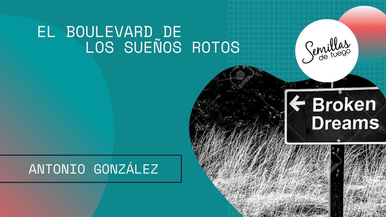 El Boulevard De Los Sueños Rotos   Antonio González