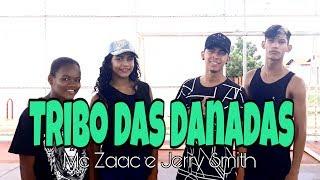 Tribo Das Danadas Mc Zaac e Jerry Smith Coreografia - Three Dance.mp3