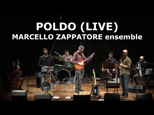 POLDO (LIVE) - MARCELLO ZAPPATORE ENSEMBLE