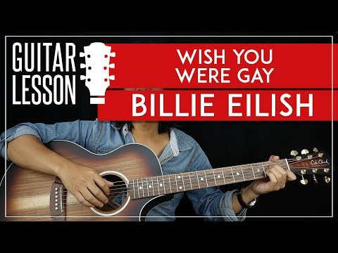Wish You Were Gay Tutorial - Billie Eilish Guitar Lesson 🎸 |Chords + Fingerpicking + TAB|