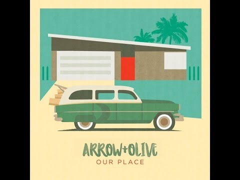 Arrow & Olive - Our Place