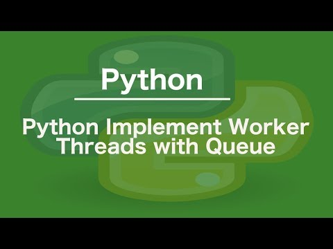 Python Implement Worker Threads with Queue