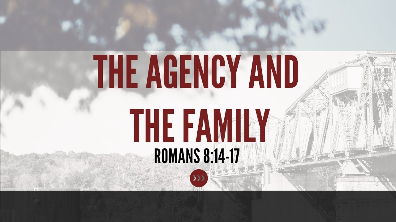 The Agency and the Family // Romans 8:14-17