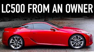 Lexus LC 500 Owner Reviews...6 Months Later