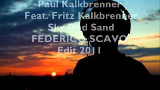 Paul Kalkbrenner Feat. Fritz Kalkbrenner - Sky And Sand - FEDERICO SCAVO edit 2011