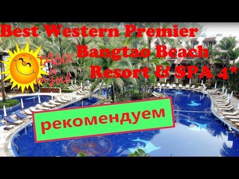 Все тонкости отдыха в отеле Best Western Premier Bangtao Beach Resort & SPA 4*  (о. Пхукет, Таиланд)