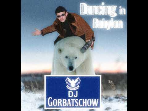 DJ Gorbatschow - Dancing in Babylon (танцы в вавилоне)