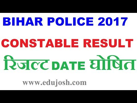 Bihar Police Result 2017 | Date announced | Latest news for