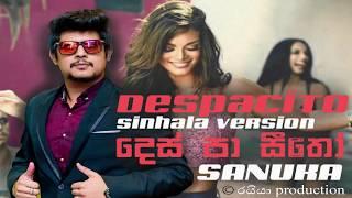 SANUKA - දෙස් පා සීතෝ (Despacito Sinhala Version)