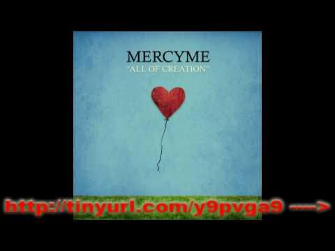 "MercyMe ""All Of Creation""  With Lyrics -- MP3"