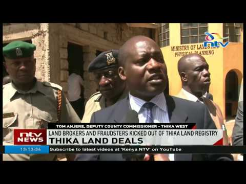 Land brokers and fraudsters kicked out of Thika land registry
