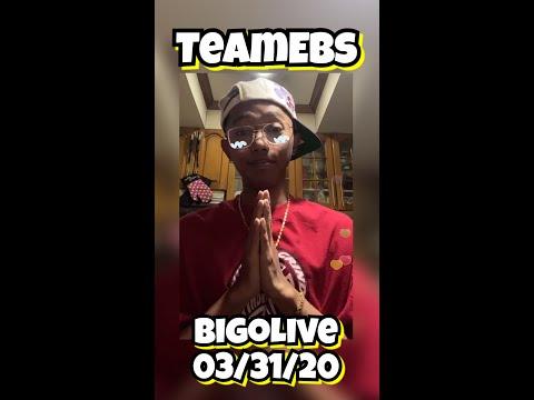 TeamEbs 💩💕 BigoLive 03/31/20