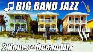 BIG BAND Piano Jazz Music Instrumental Saxophone Happy Songs Playlist 2 Hour Ocean Mix Relax Study