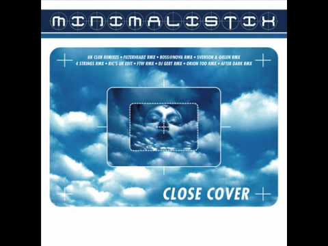 Minimalistix - Close Cover (4 Strings Remix Edit)
