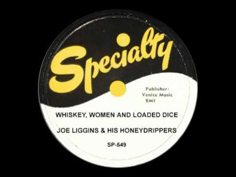 JOE LIGGINS - Whiskey, Women and Loaded Dice (1954)