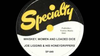 JOE LIGGINS - Whiskey, Women and Loaded Dice (1954)