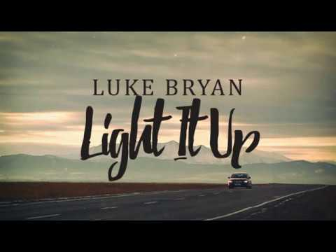 Luke Bryan - Light It Up (Lyrics)