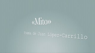 «MIto»: poema de Juan López-Carrillo