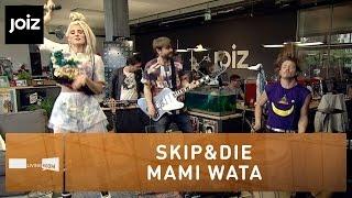 Skip&Die - Mami Wata - Live at joiz