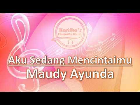 Maudy Ayunda – Aku Sedang Mencintaimu (Audio+Lirik)