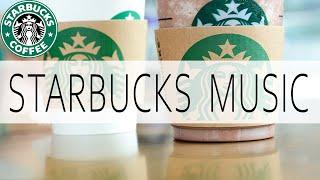 Starbucks Music - Jazz Music For Coffee Shop - Music for Wake Up, Relax,Work