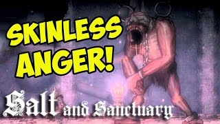 THE UNSKINNED BOSS! Salt And Sanctuary Rage (#17)