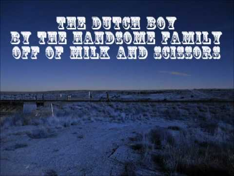 The Dutch Boy by The Handsome Family