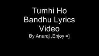 Tumhi Ho Bandhu Lyrics Video