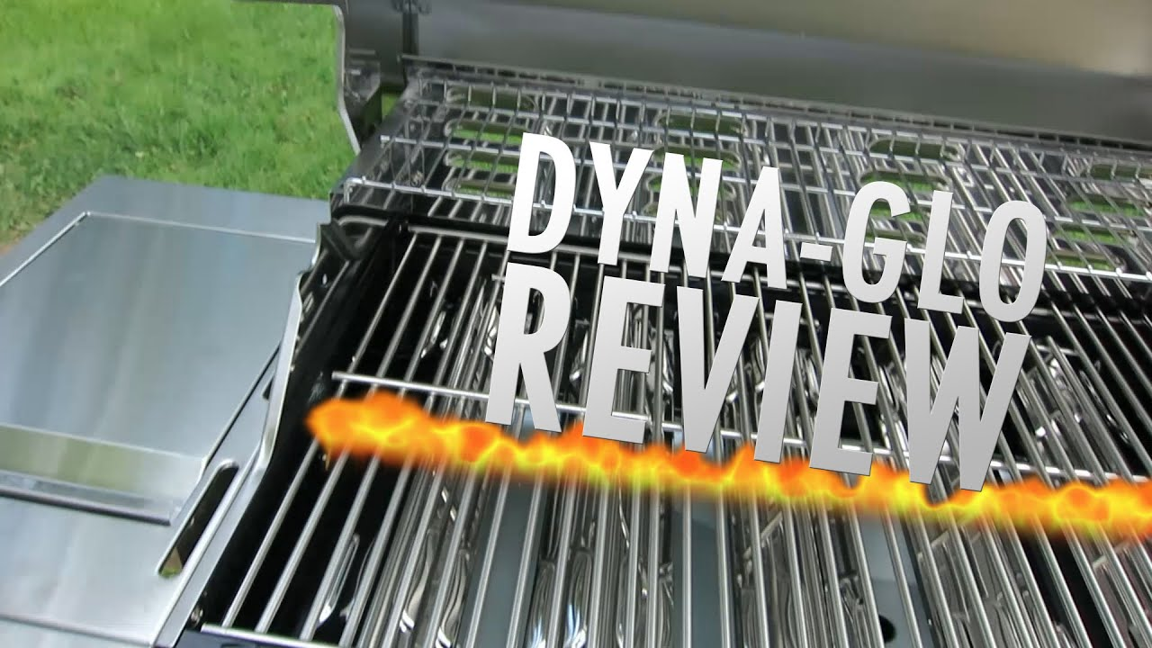 dyna glo grill review youtube