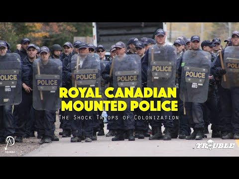 Royal Canadian Mounted Police: The Shock Troops of Colonization