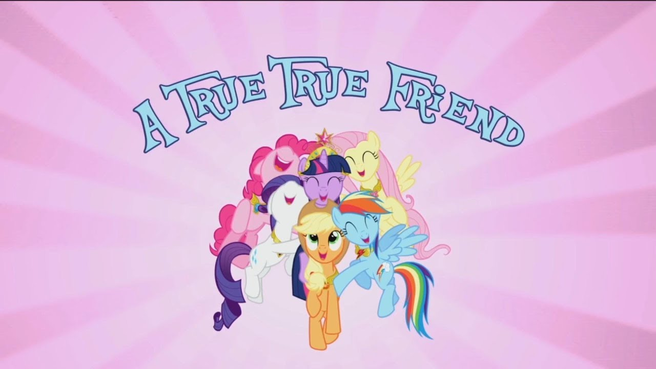 Mlp Fim A True True Friend With Lyrics Youtube